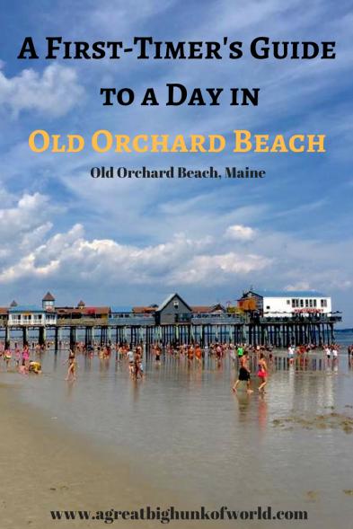A First-Timer's Guide to a Day in Old Orchard Beach | Maine | agreatbighunkofworld.com