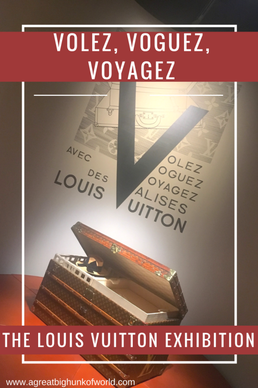 Visiting Volez, Voguez, Voyagez: the Louis Vuitton Exhibition in NYC | NYC Travel | A Great Big Hunk of World | www.agreatbighunkofworld.com