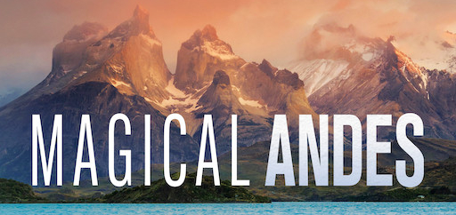 Magical Andes / Netflix - Things to Watch When You're a Traveler on Quarantine / A Great Big Hunk of World