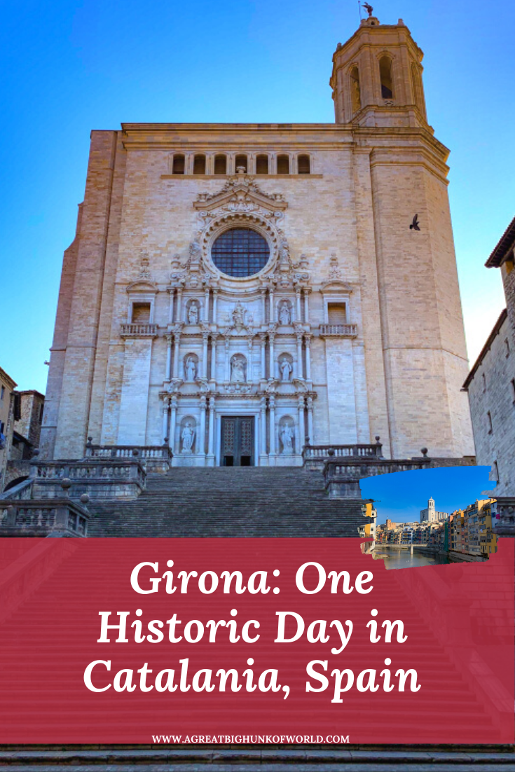 Girona: One Historic Day in Catalonia, Spain | Day Trips from Barcelona | A Great Big Hunk of World | www.agreatbighunkofworld.com |